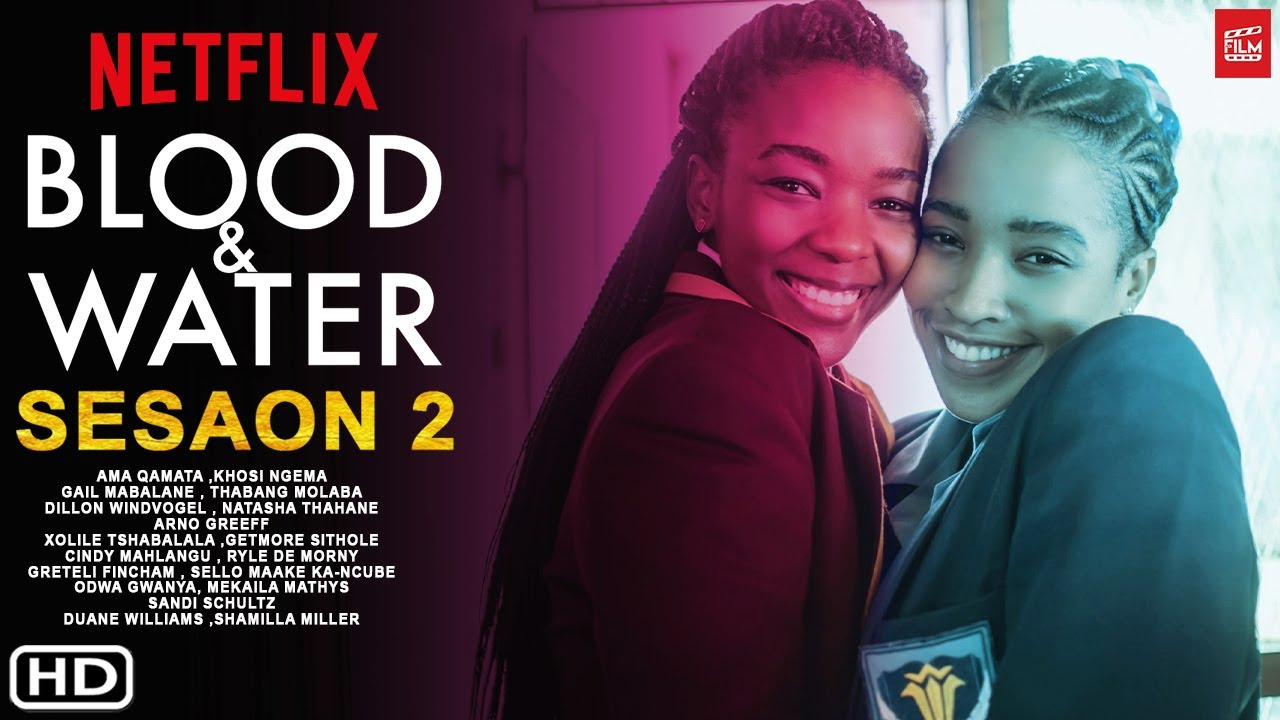 NETFLIX RELEASES THE OFFICIAL TRAILER FOR BLOOD AND WATER SEASON 2